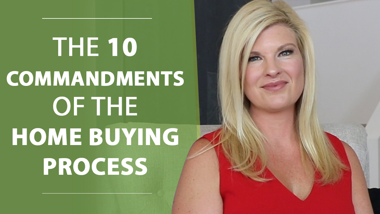 The 10 Commandments of the Home Buying Process