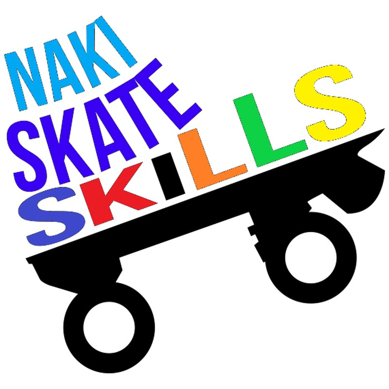 Naki Skate Skills