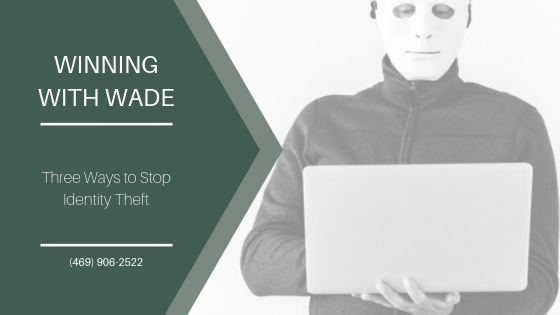 Three Ways to Stop Identity Theft