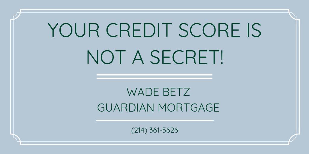 Your Credit Score is Not a Secret