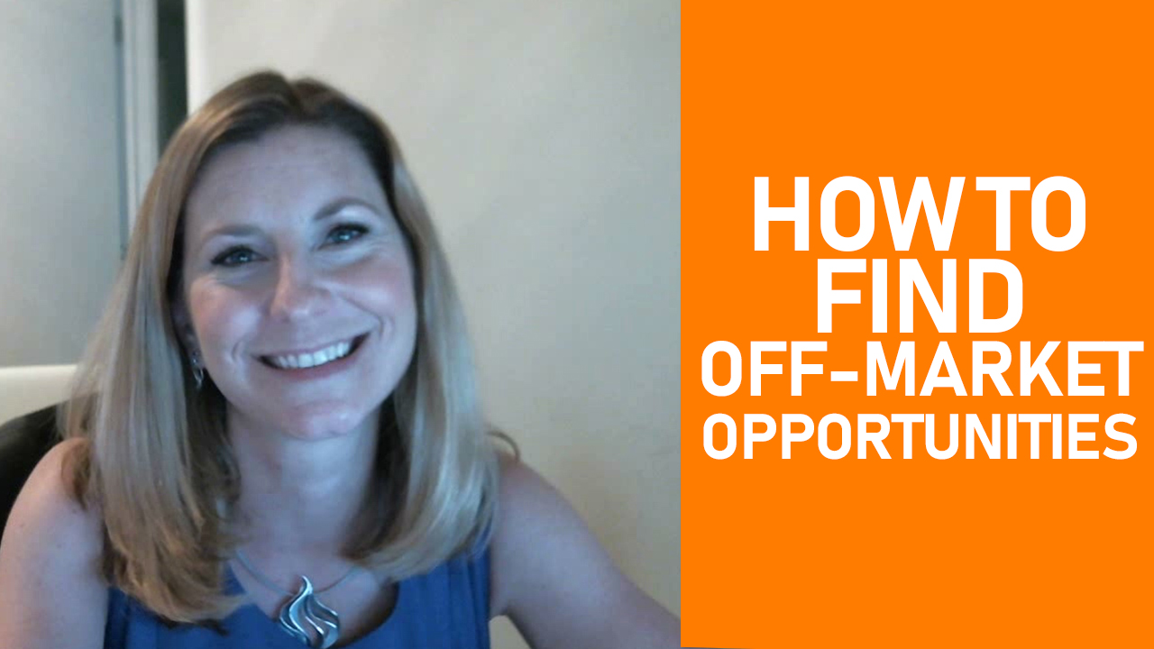 How to Find Off-Market Opportunities