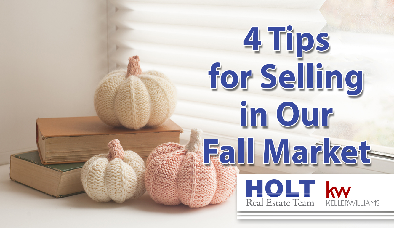 4 Tips for Preparing Your Home for Our Fall Market