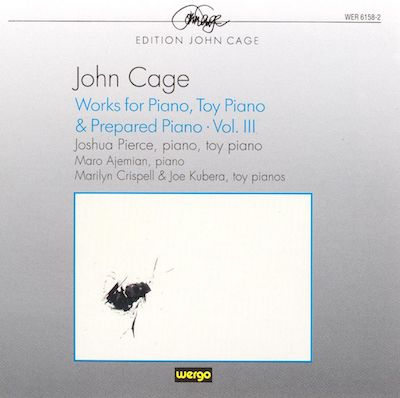 Cage: Works for Piano, Toy Piano and Prepared Piano, Vol.3