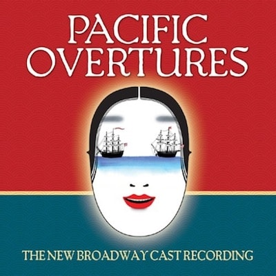 Pacific Overtures [New Broadway Cast Recording]