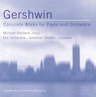 Gershwin: Complete Works for Piano and Orchestra