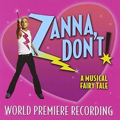 Zanna, Don't: A Musical Fairytale