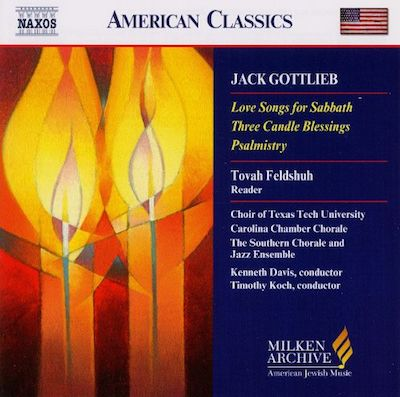Jack Gottlieb: Love Songs for Sabbath; Three Candel Blessings; Psalmistry