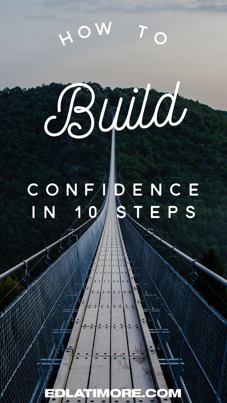 How To Build Confidence In 10 Steps