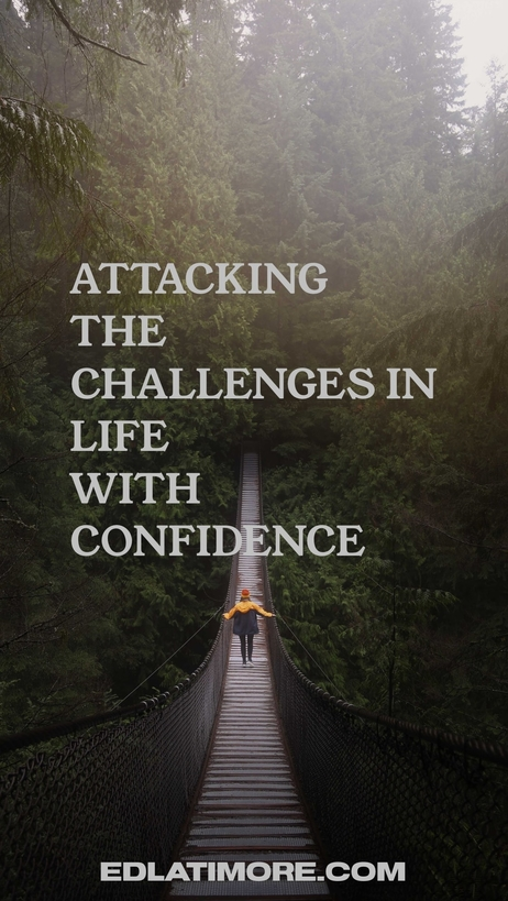 Attacking The Challenges In Life With Confidence