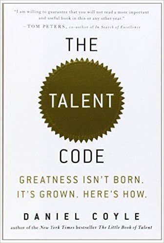 The Talent Code, by Daniel Coyle