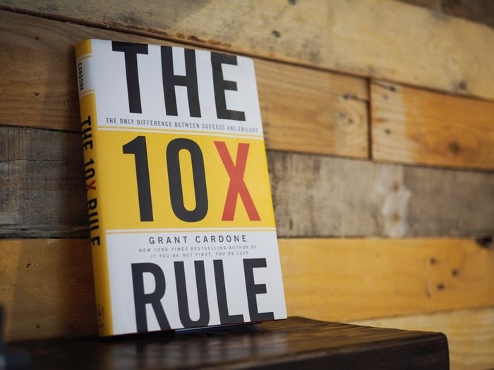 "Grant Cardone's book, ""The 10x Rule"""