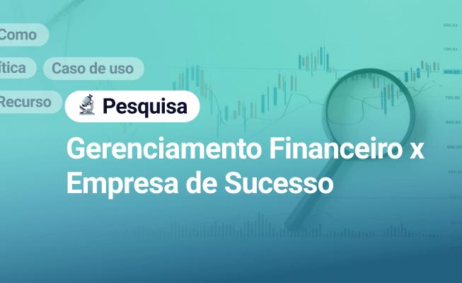 A relação entre gerenciamento financeiro e empresas de sucesso.