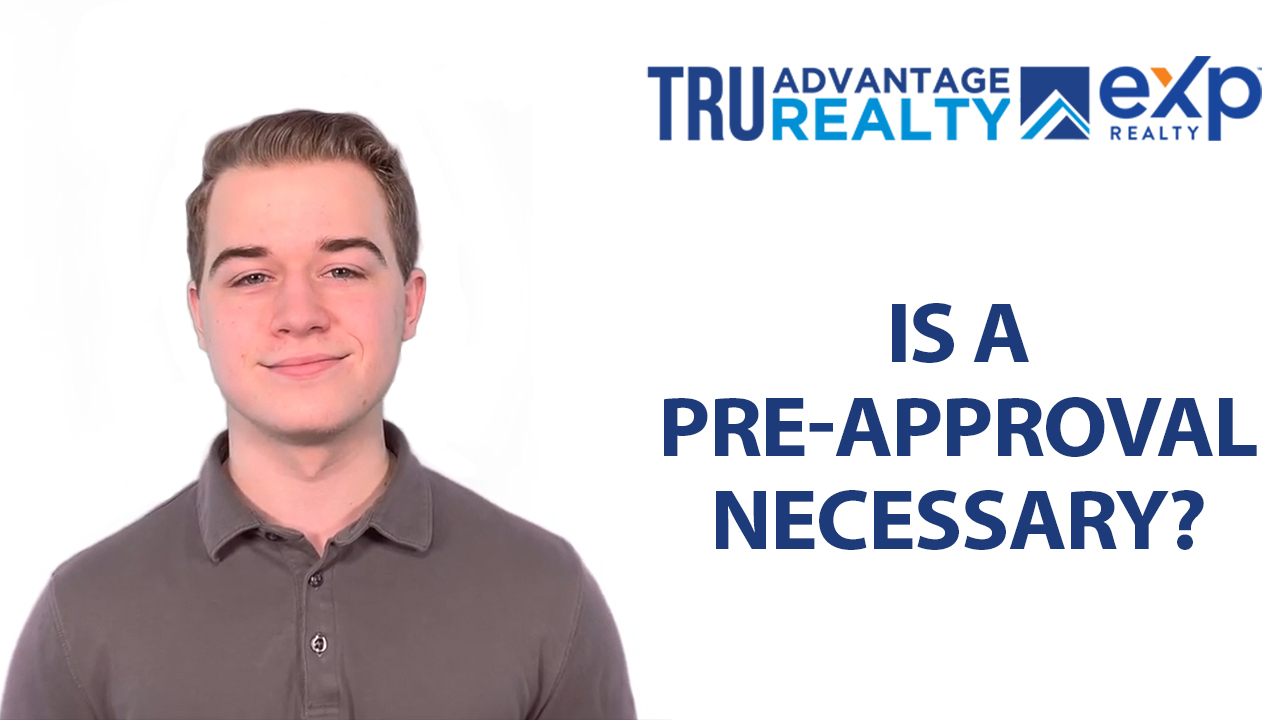 Do I Need a Pre-Approval When Looking for Homes?