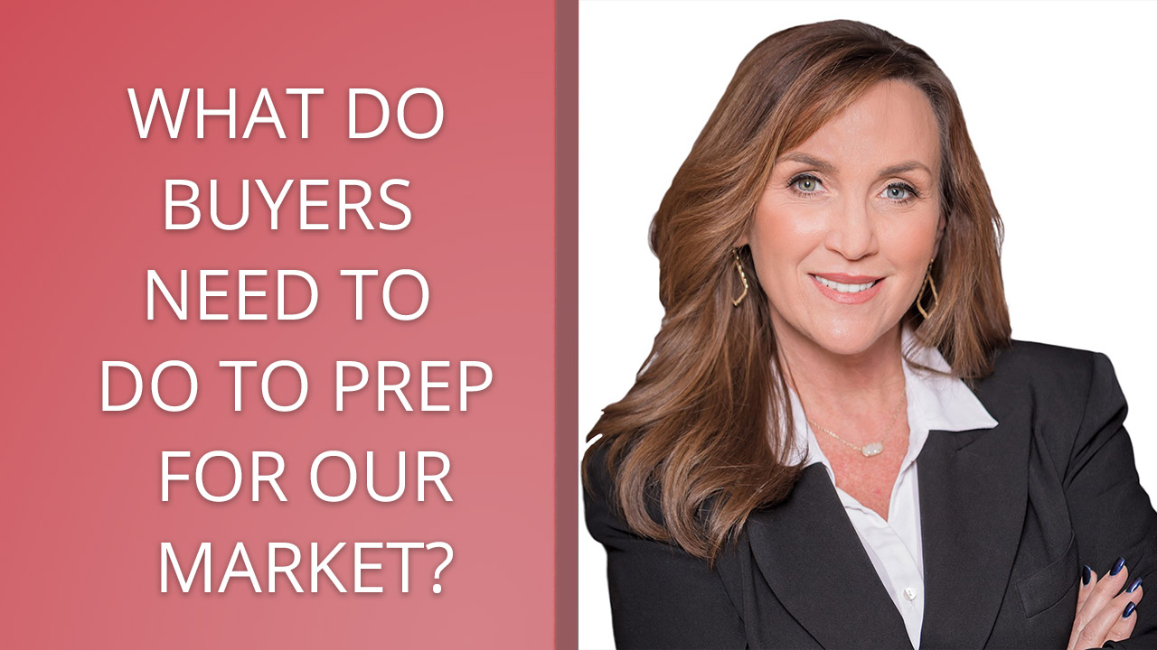 Q: What Do Buyers Need to Do to Prep for Our Market?