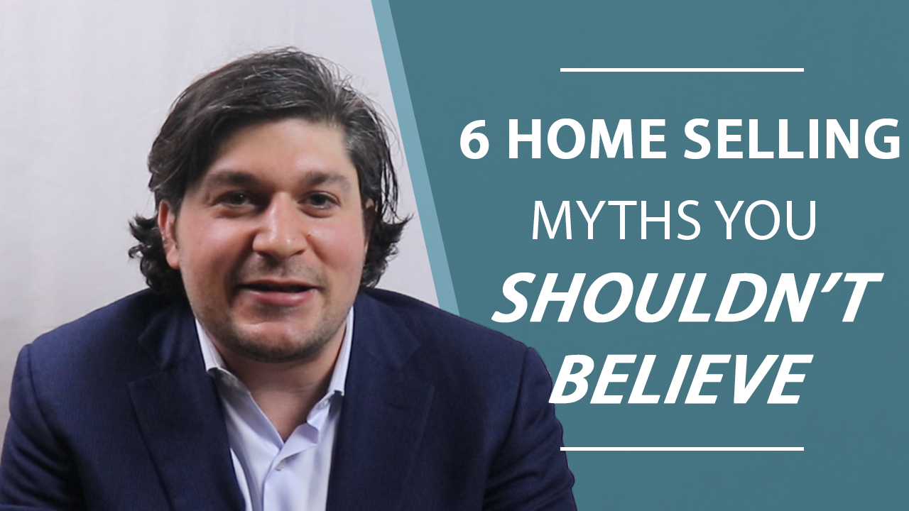 Thinking of Selling your Home? Don't Buy Into These 6 Myths