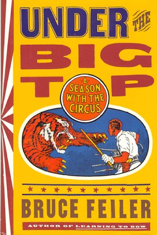 Under the Big Top: A Season with the Circus