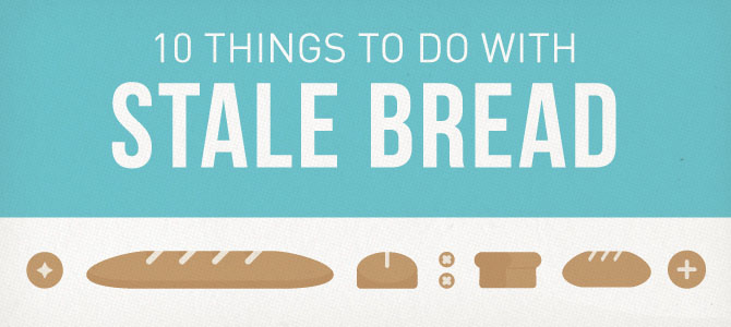 10 Things to Do With Stale Bread