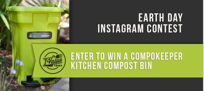 Enter the #IValueFood Earth Day Instagram Contest!