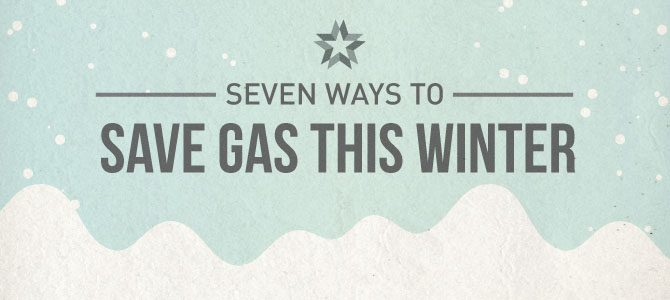 7 Ways to Save Gas This Winter