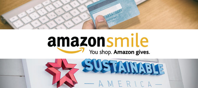 Support Sustainable America Through AmazonSmile