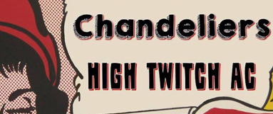 The Vangrafs, High Twitch AC & Chandeliers poster