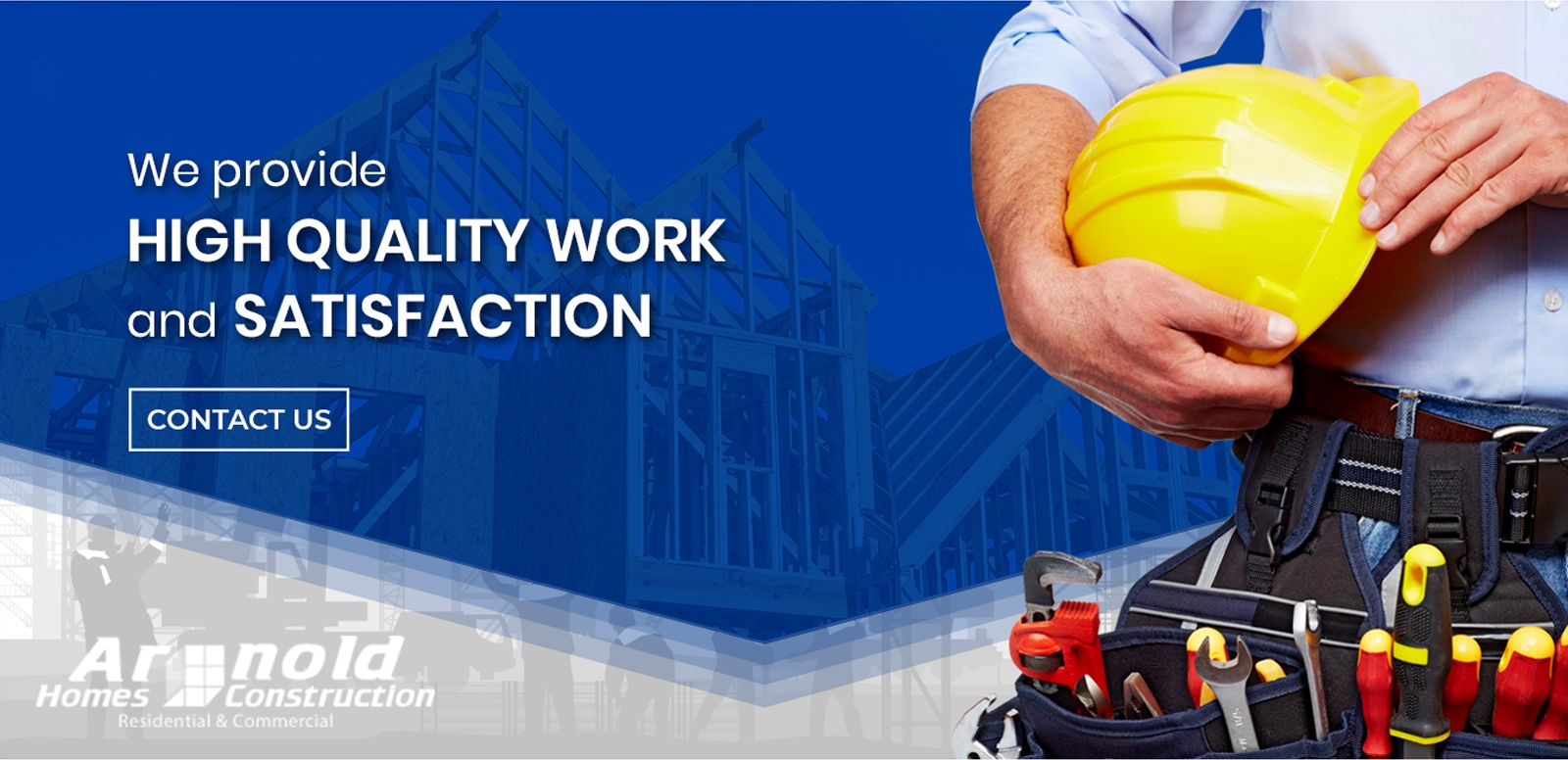We Provide High Quality Work and Satisfaction - Arnold Homes Ltd