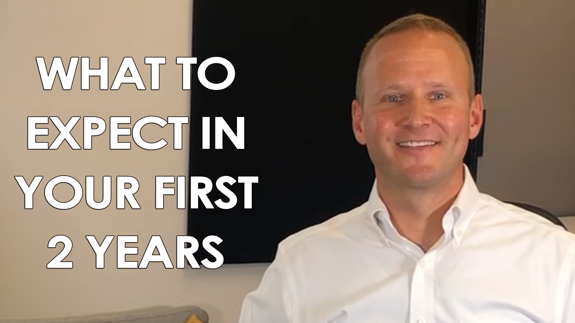What to Expect in Your First 2 Years of Real Estate?