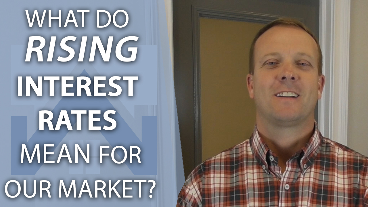 How Interest Rates Are Influencing Our Market