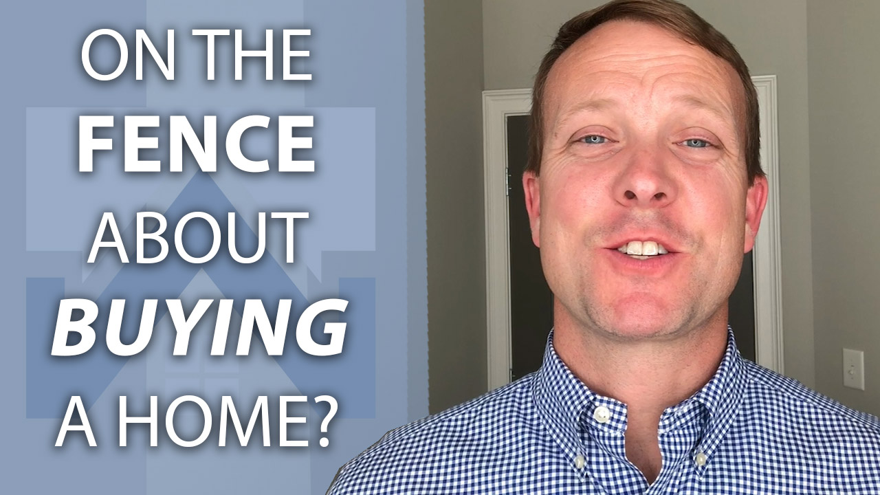 Are You On the Fence About Buying A Home?