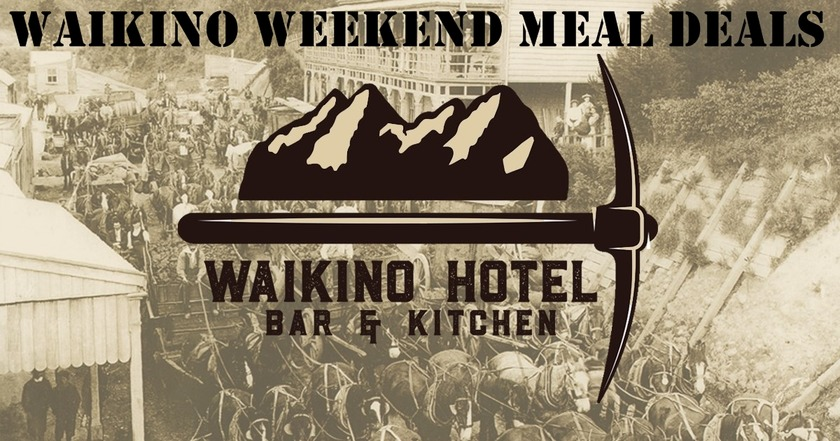 Waikino Hotel Weekend Meal Deals on the menu