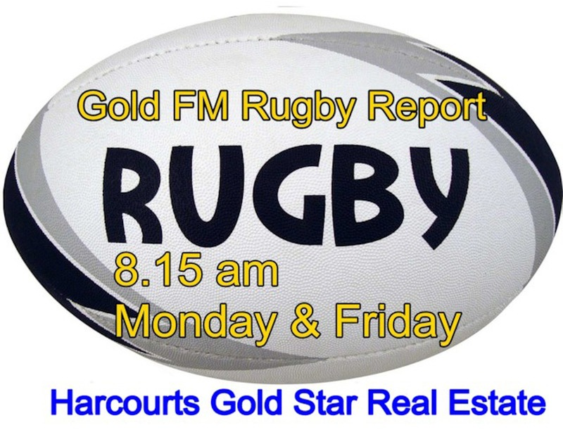 Gold FM Rugby Report with Harcourts Gold Star