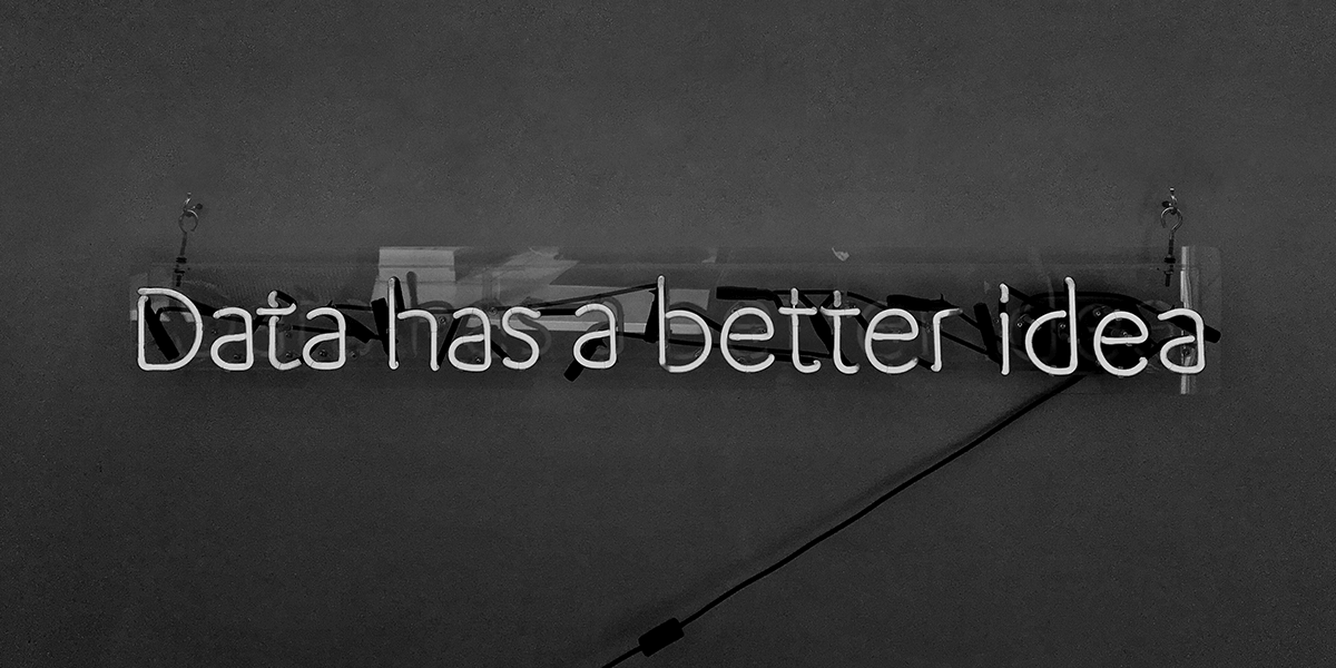 A neon sign of the word, 'Data has a better idea'