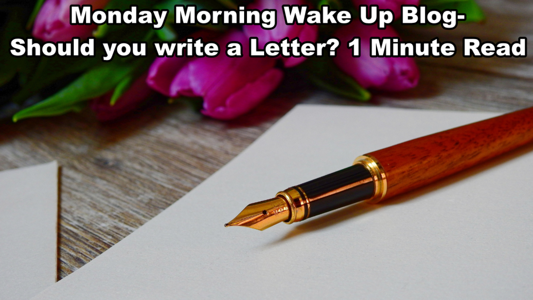 WHY WRITE A LETTER?