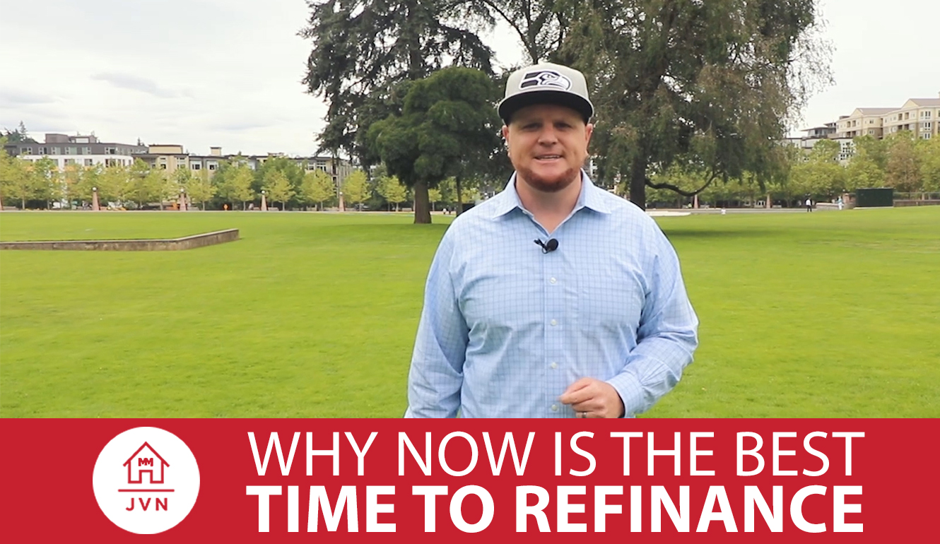 Now Is the Time to Refinance