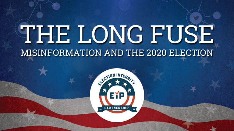 Unveiling the Election Integrity Partnership Final Report: The Long Fuse: Misinformation and the 2020 Elections image