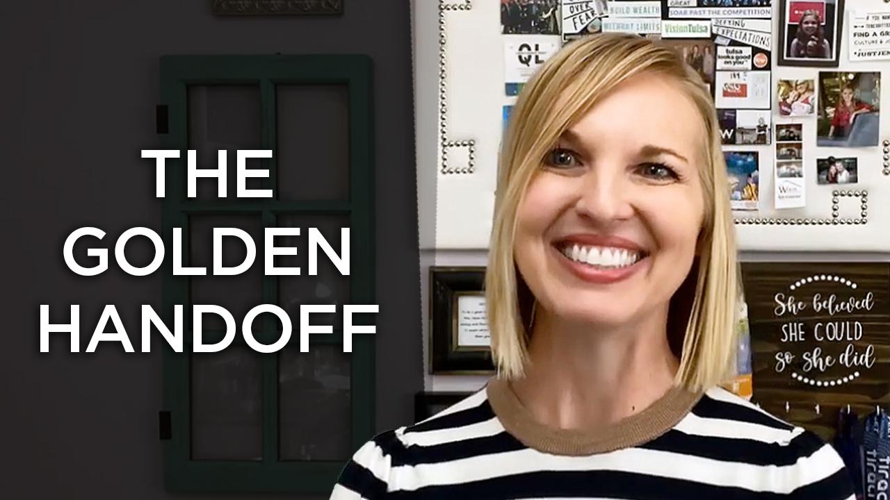 What Is the Golden Handoff?